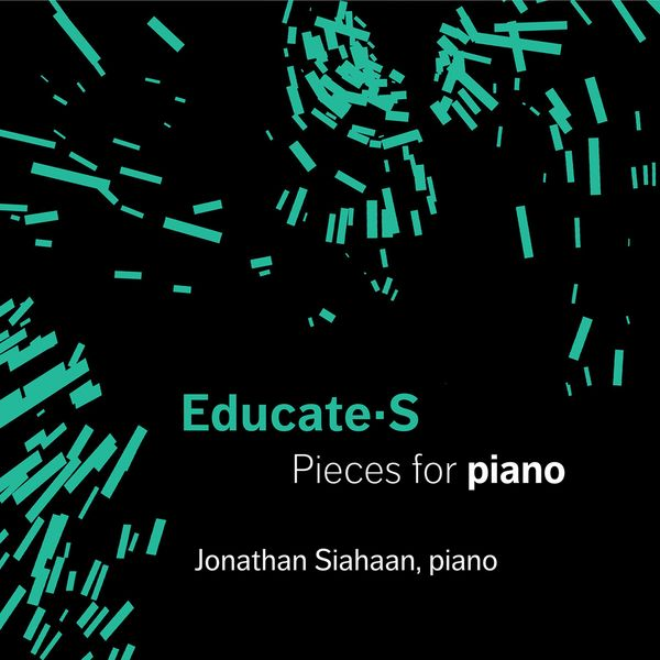 Jonathan Siahaan - Educate-S: Pieces for Piano