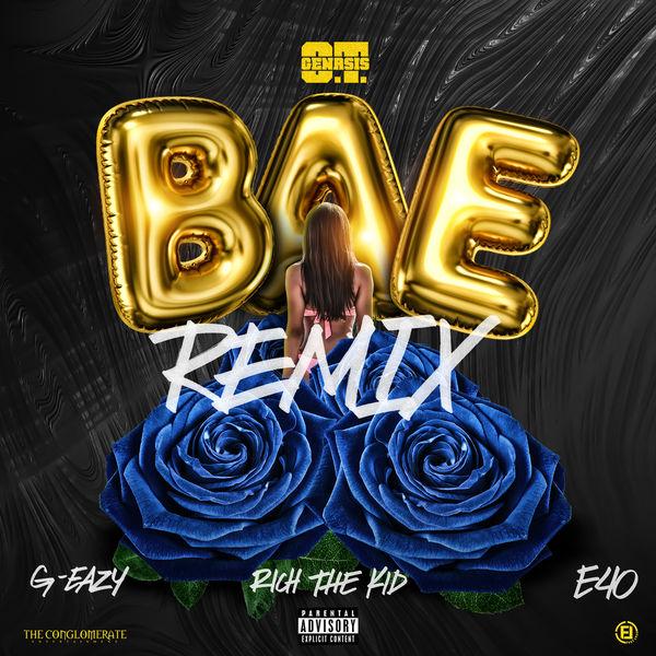 O.T. Genasis - Bae (Remix) [feat. G-Eazy, Rich the Kid & E-40]