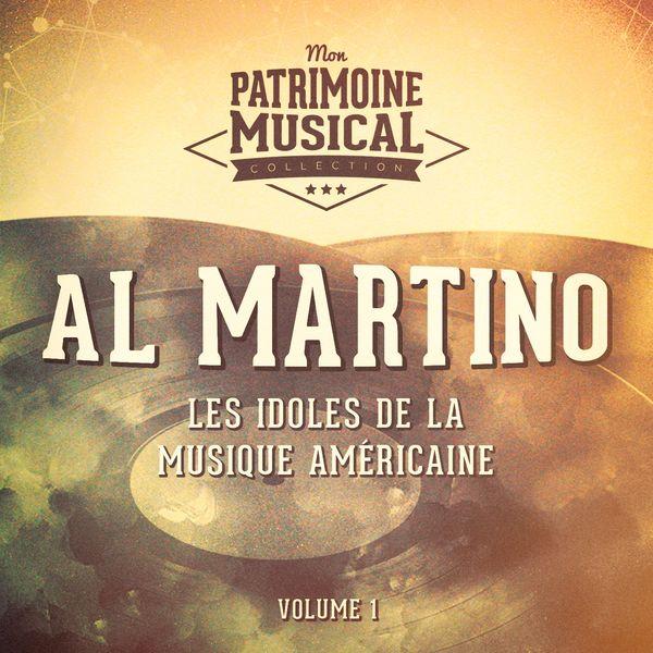 Al Martino - Les Idoles De La Musique Américaine: Al Martino, Vol. 1