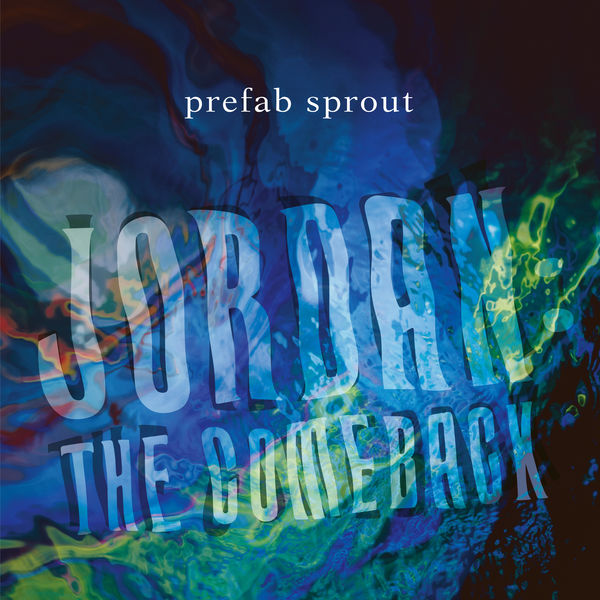 Prefab Sprout - Jordan: The Comeback (Remastered)