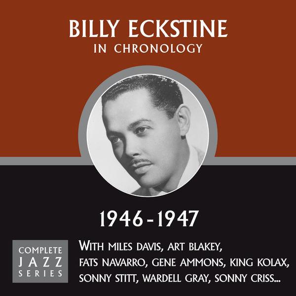 Billy Eckstine - Complete Jazz Series 1946 - 1947