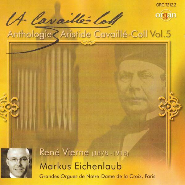 Markus Eichenlaub - René Vierne: Anthologie Aristide Cavaillé-Coll, Vol. 5