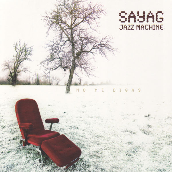 Sayag Jazz Machine - No Me Digas