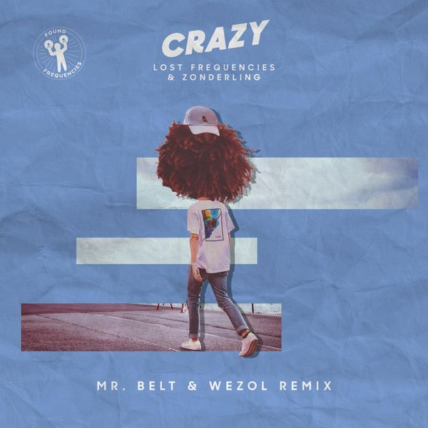 Lost Frequencies, Zonderling - Crazy (Mr. Belt & Wezol Remix)