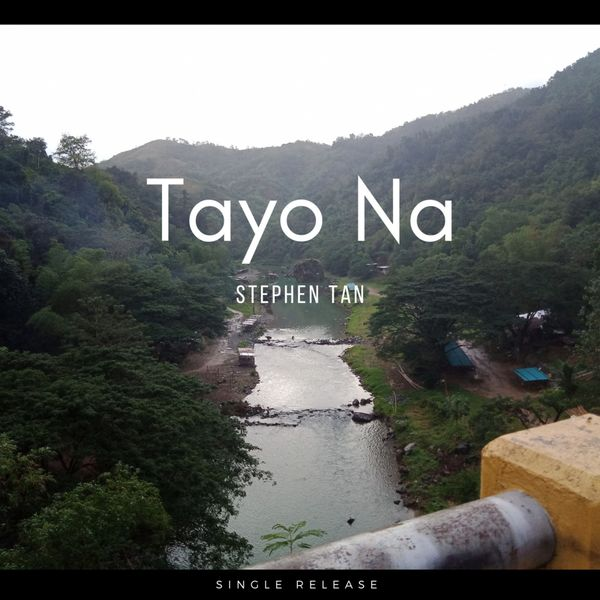 Stephen Tan - Tayo Na