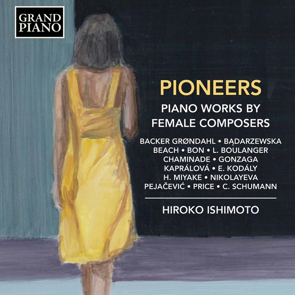 Hiroko Ishimoto - Pioneers: Piano Works by Female Composers