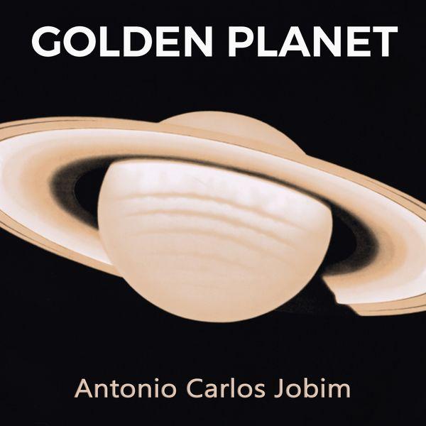 Antonio Carlos Jobim, Tom Jobim - Golden Planet
