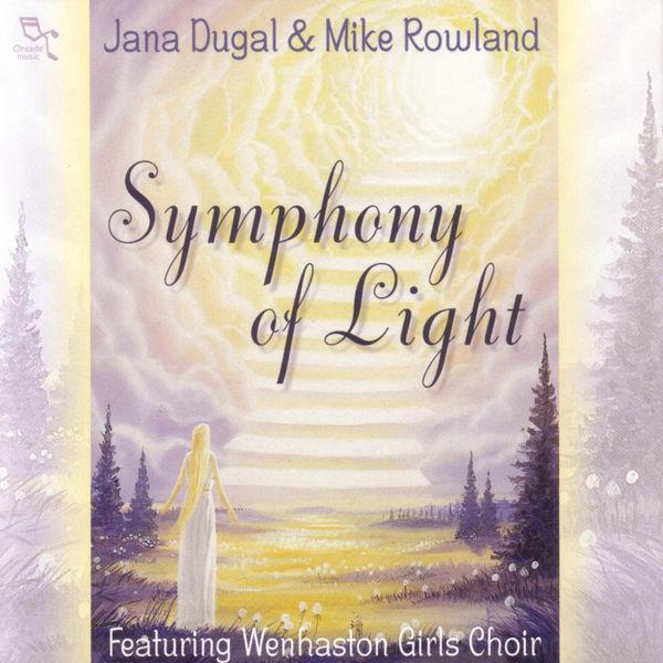 Jana Dugal & Mike Rowland - Symphony Of Light