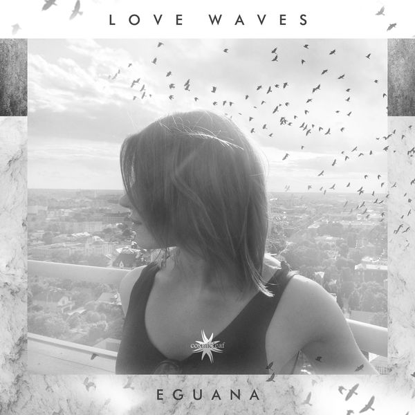 Eguana - Love Waves