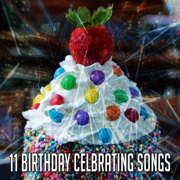 Happy Birthday - 11 Birthday Celbrating Songs