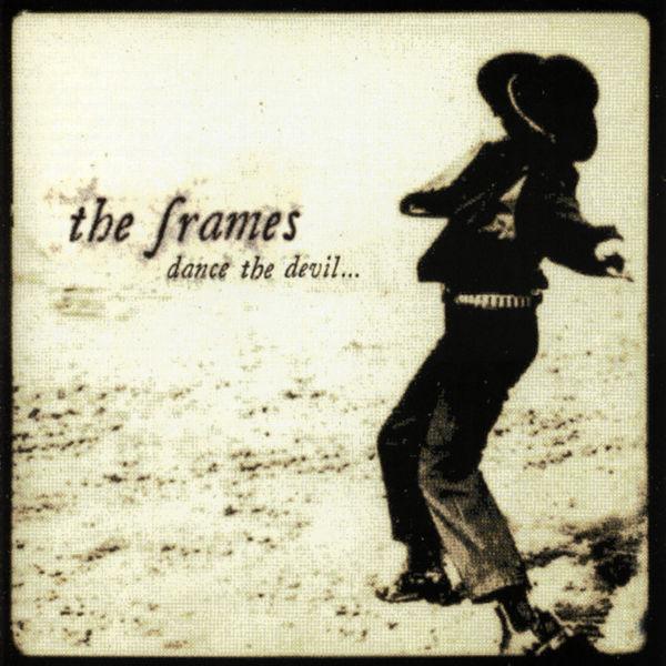 The Frames|Dance The Devil