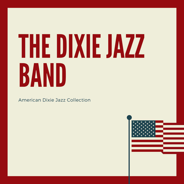 The Dixie Jazz Band - American Dixie Jazz Collection