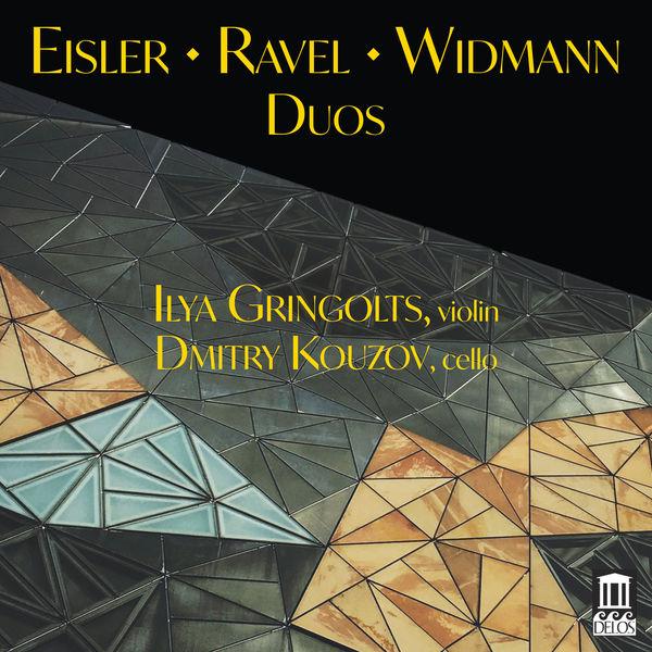 Ilya Gringolts - Eisler, Ravel & Jörg Widmann: Duos