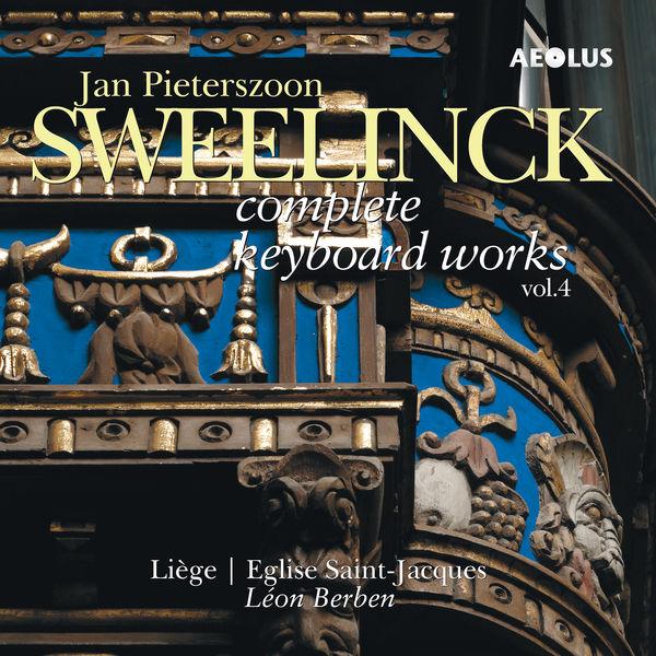 Léon Berben - Jan Pieterszoon Sweelinck: Complete Keyboard Works Vol. 4