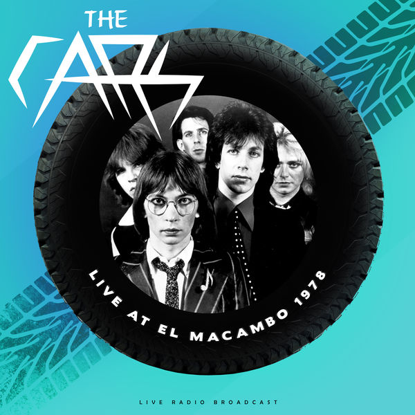 The Cars - Live at El Macambo 1978
