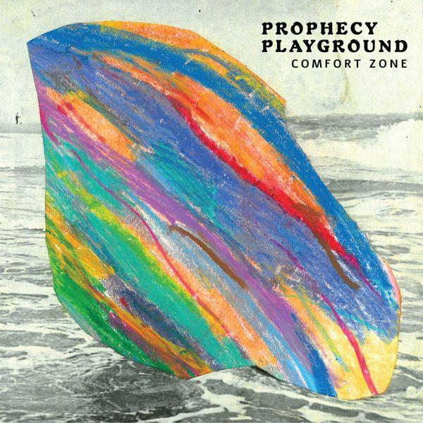 Prophecy Playground - Comfort Zone