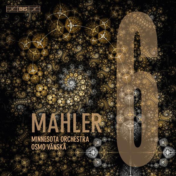 """Osmo Vänskä - Mahler : Symphony No. 6 in A Minor """"Tragic"""""""