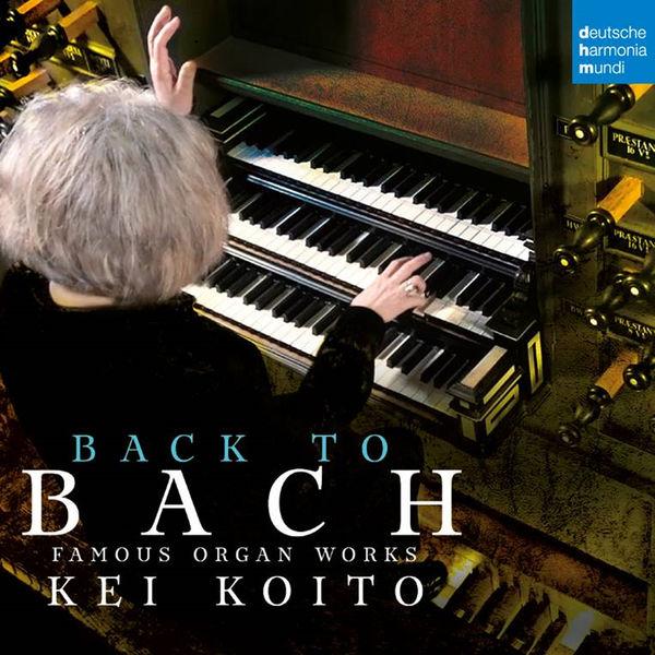 Kei Koito - Bach: Famous Organ Works