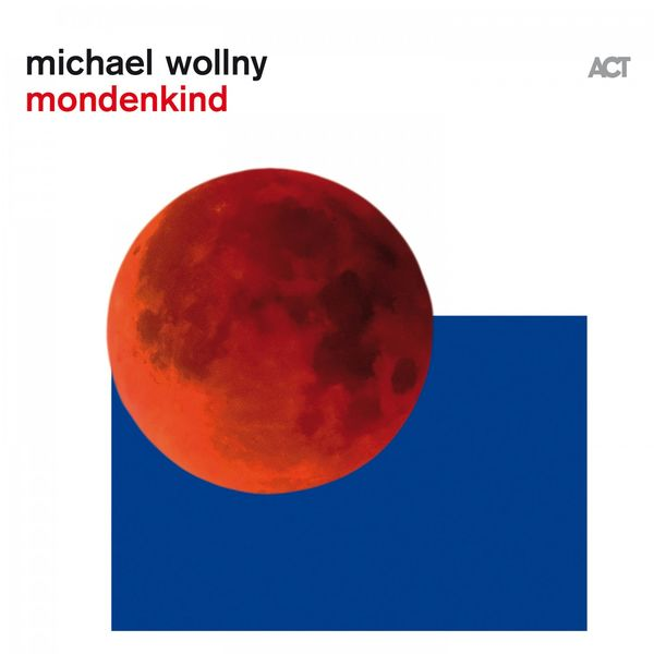 Michael Wollny - Mondenkind