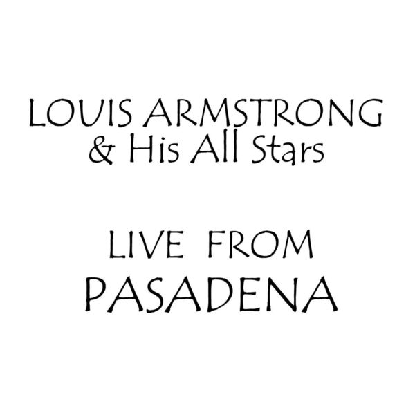 Louis Armstrong & His All Stars - Live From Pasadena