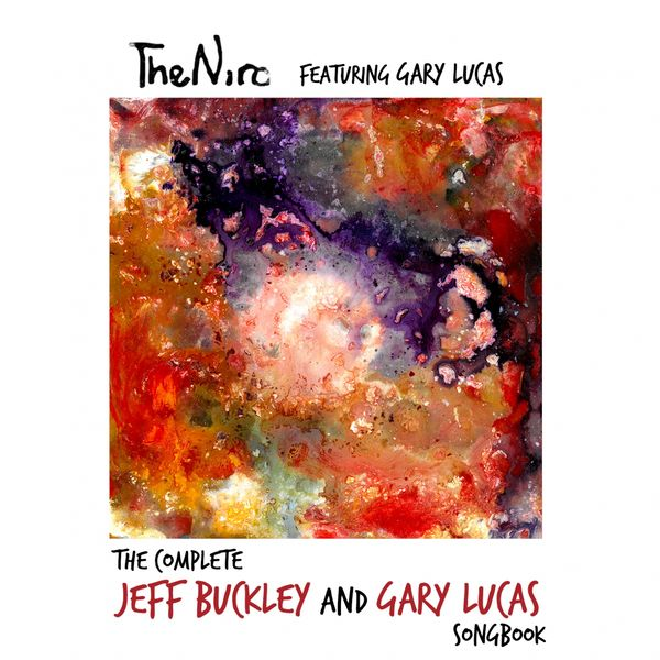 The Niro - The Complete Jeff Buckley and Gary Lucas Songbook (feat. Gary Lucas)