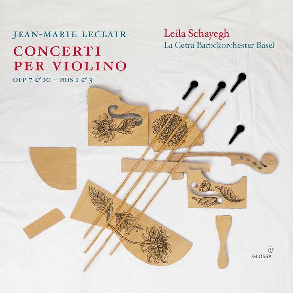 Leila Schayegh - Leclair : Violin Concertos, Vol. 2 : Opp. 7 & 10