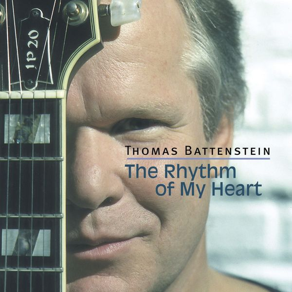 Thomas Battenstein - The Rhythm of My Heart