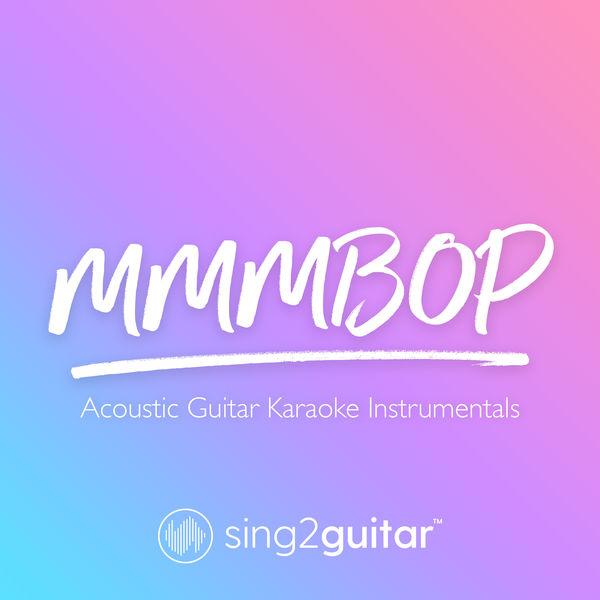 Sing2Guitar - MMMBop