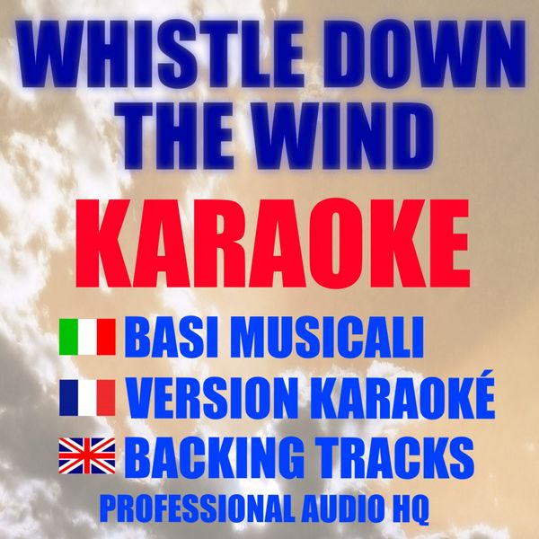 Karaoketop - Whistle Down the Wind