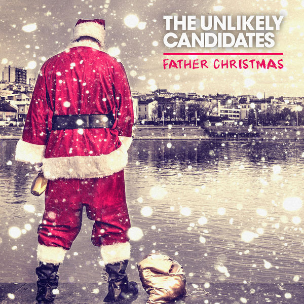 The Unlikely Candidates - Father Christmas