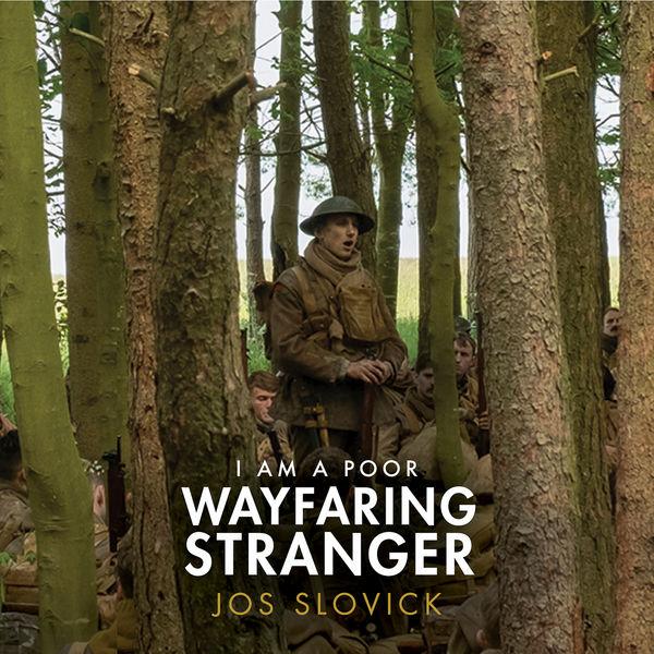 "Jos Slovick - I Am a Poor Wayfaring Stranger (from the film ""1917"")"