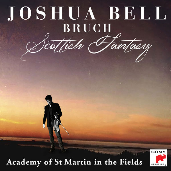 Joshua Bell - Bruch : Scottish Fantasy - Violin Concerto No. 1