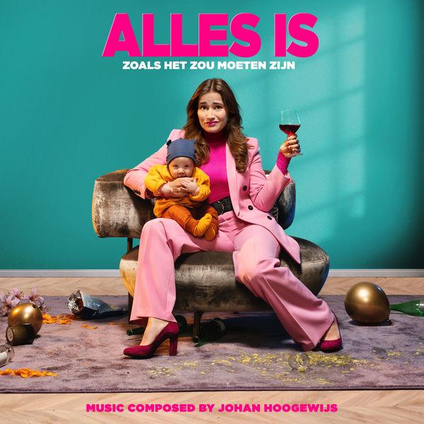 Johan Hoogewijs - Alles Is Zoals Het Zou Moeten Zijn (Original Motion Picture Soundtrack)