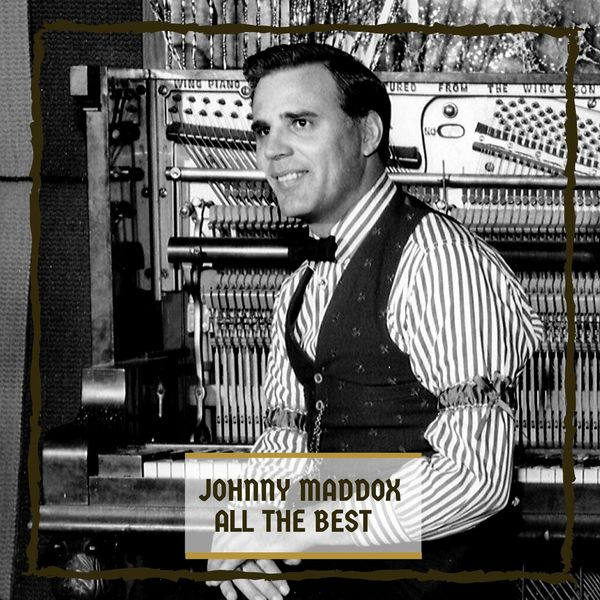 Johnny Maddox - All The Best