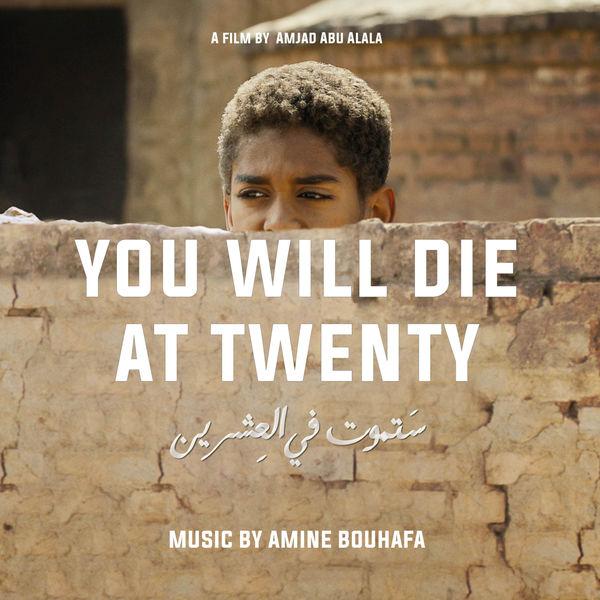 Amine Bouhafa - You Will Die at Twenty (Original Motion Picture Soundtrack)