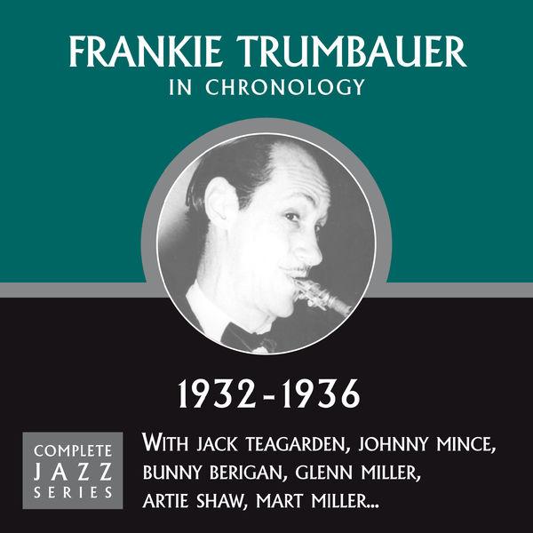 Frankie Trumbauer - Complete Jazz Series 1932 - 1936