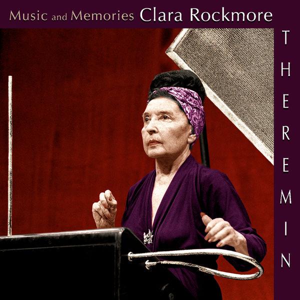 Clara Rockmore - Music and Memories: Clara Rockmore