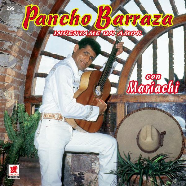 Pancho Barraza - Invéntame Un Amor