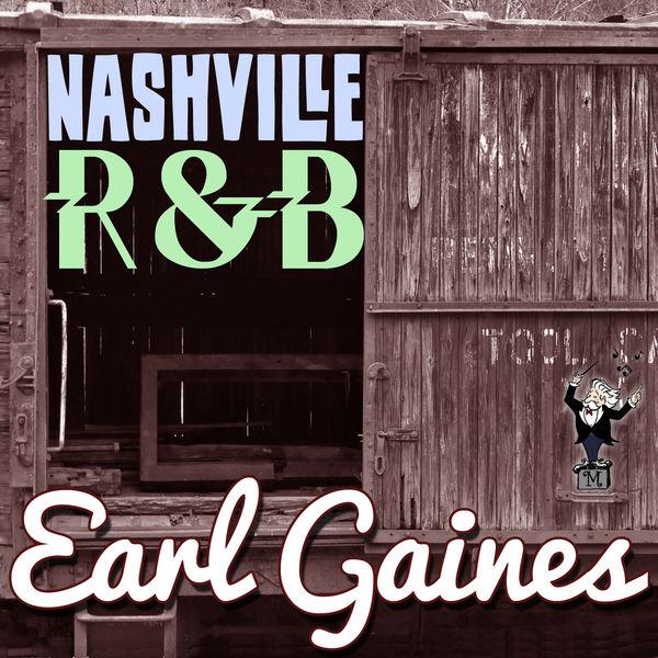 Earl Gaines - Nashville R&B