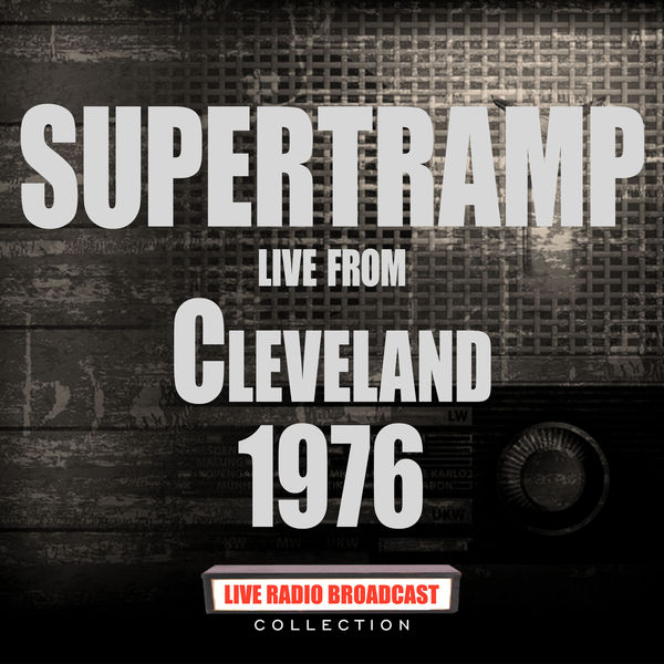 Supertramp - Live From Cleveland 1976