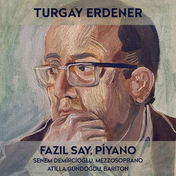 Fazil Say|Turgay Erdener (Türk Bestecileri Serisi, Vol. 8)