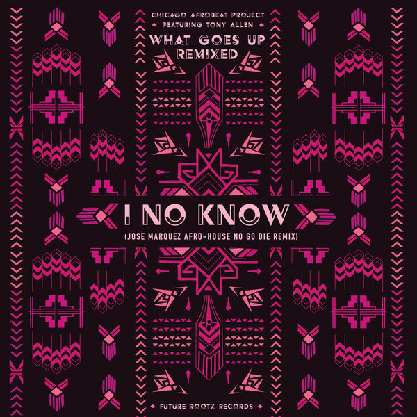 Chicago Afrobeat Project - I No Know