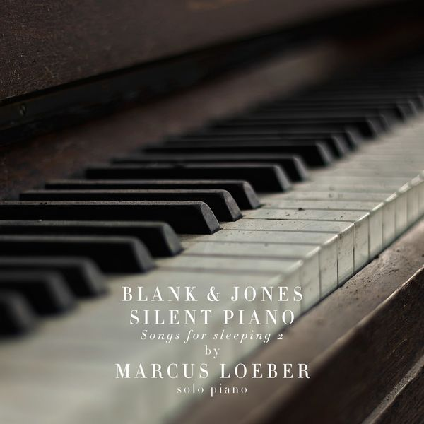 Blank & Jones - Silent Piano (Songs for Sleeping) 2