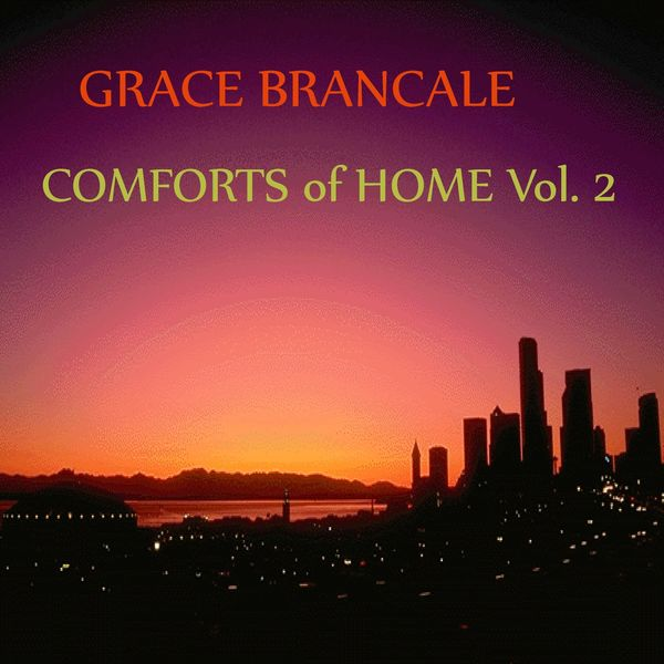 Grace Brancale - Comforts of Home, Vol. 2