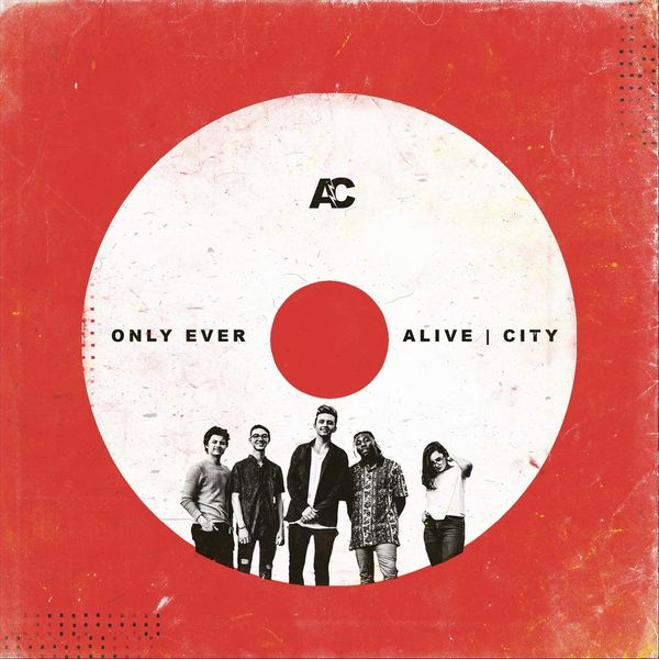 Alive City - Only Ever
