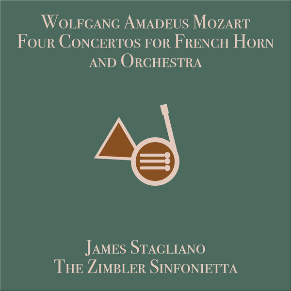 James Stagliano - Mozart: Four Concertos for French Horn and Orchestra