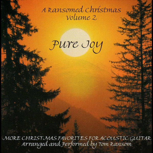 "Tom Ransom - A Ransomed Christmas, Vol. 2 ""Pure Joy"""