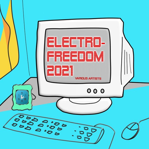 Various Artists - Electro-Freedom 2021
