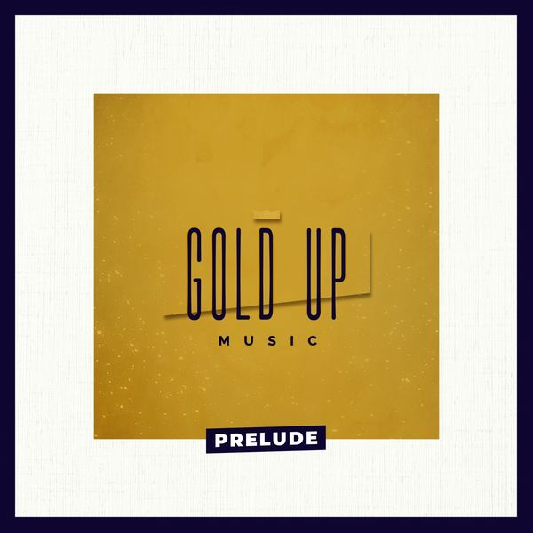 Gold Up Prelude