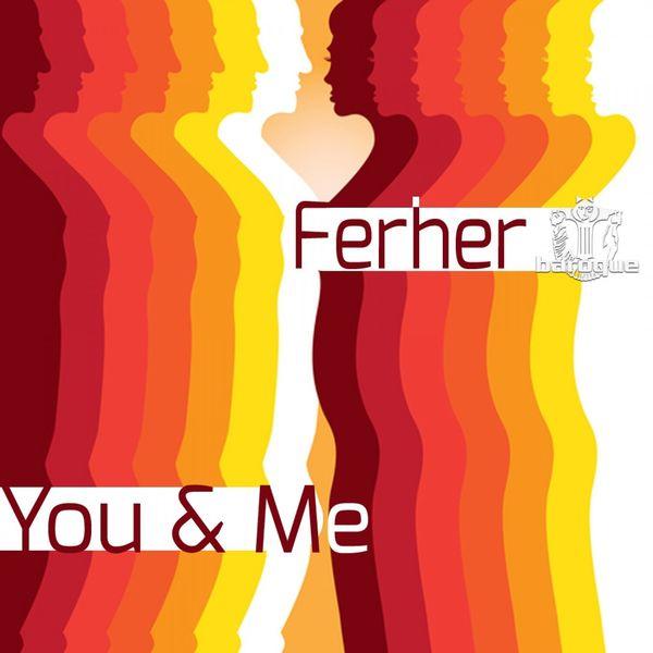 Ferher - You & Me